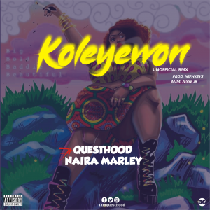 Questhood ft Naira Marley - Koleyewon