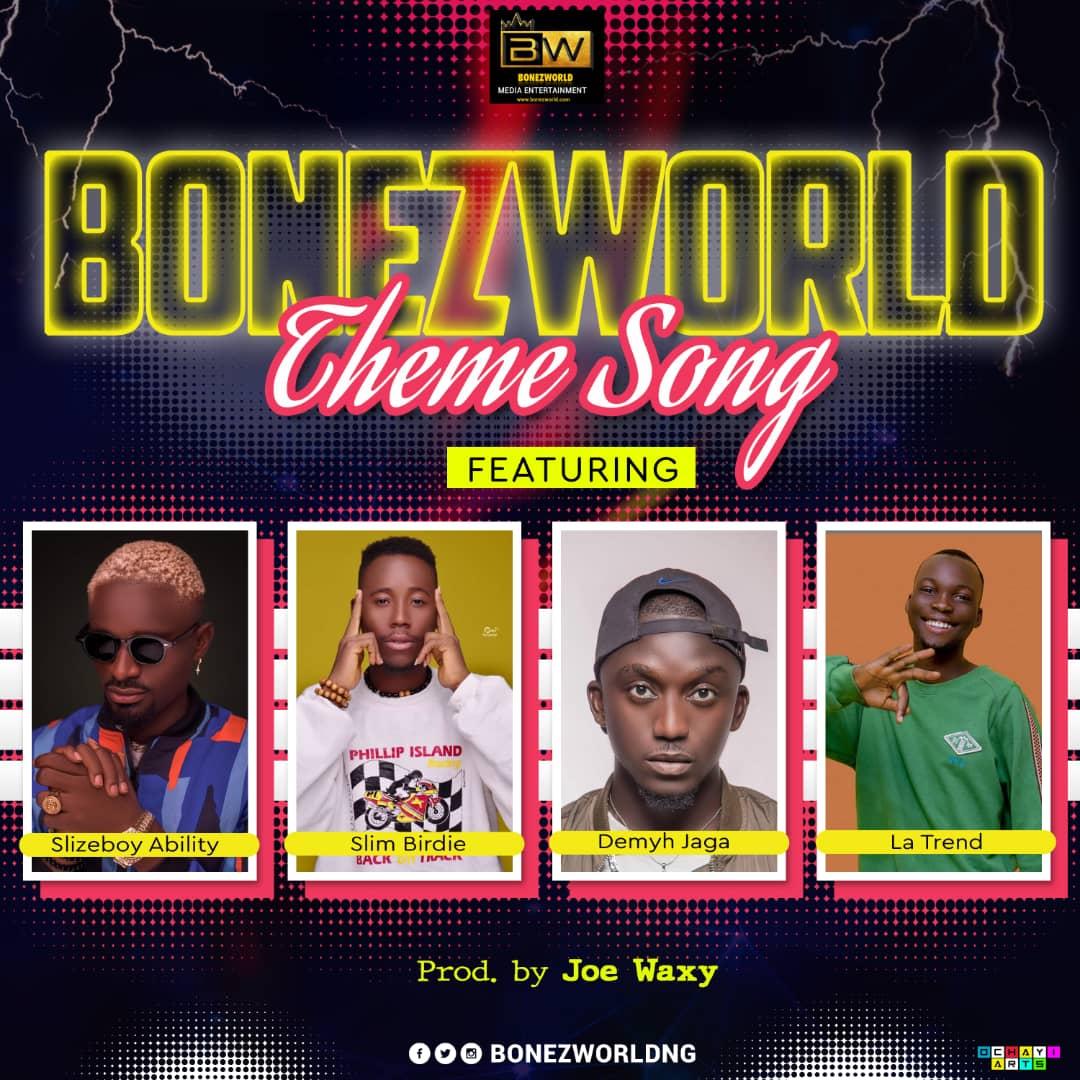 BonezWorld theme song Ft. Slizeboy Ability x Slim Birdie x Demyh Jaga x La Trend